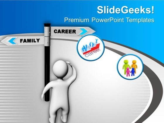 Take A Decision Between Family And Carrer PowerPoint Templates Ppt Backgrounds For Slides 0713