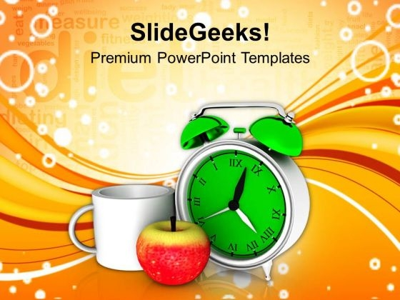 Take Timely Breakfast Health PowerPoint Templates Ppt Backgrounds For Slides 0413