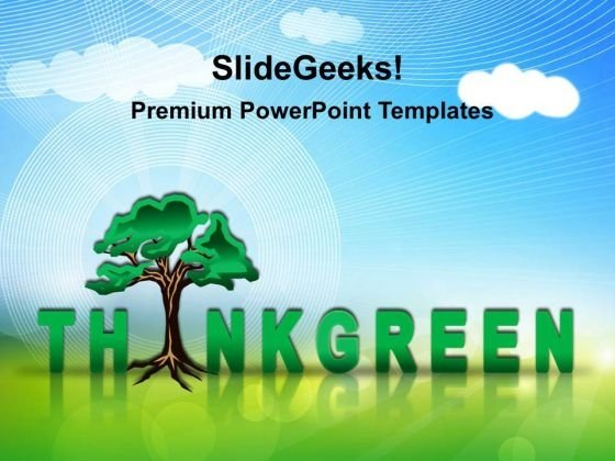 Think Green Environment PowerPoint Templates And PowerPoint Themes 0212