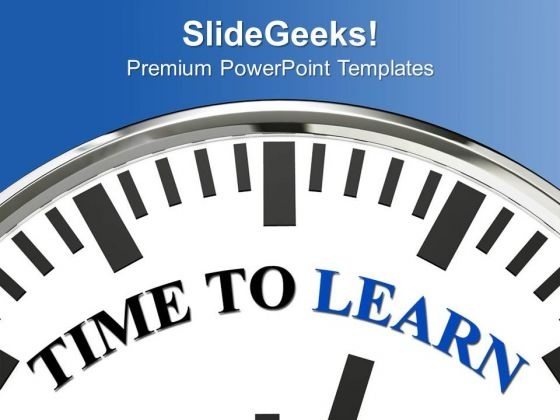 This Is The Right Time To Learn PowerPoint Templates Ppt Backgrounds For Slides 0713