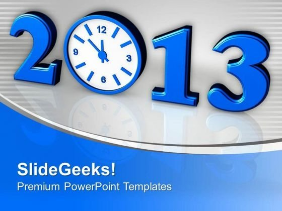 Time Concept With Clock New Year 2013 PowerPoint Templates Ppt Backgrounds For Slides 0513