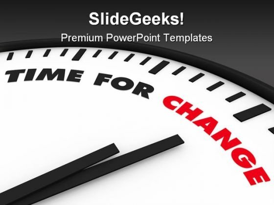 Time For Change Future PowerPoint Templates And PowerPoint Backgrounds 0311