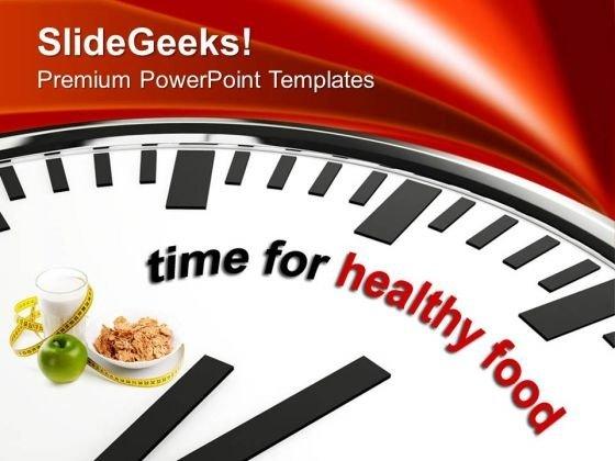 Time To Eat Healthy Food Nutrition PowerPoint Templates Ppt Backgrounds For Slides 0313