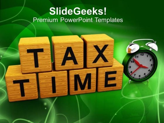 Time To Pay Tax PowerPoint Templates Ppt Backgrounds For Slides 0513