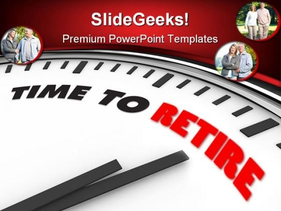 Time To Retire Future PowerPoint Themes And PowerPoint Slides 0311
