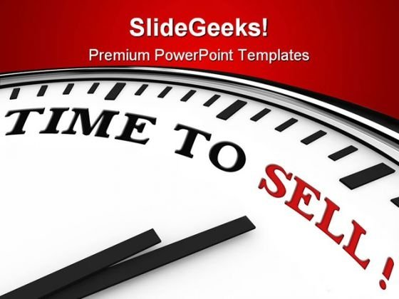 Time To Sell Finance PowerPoint Themes And PowerPoint Slides 0311
