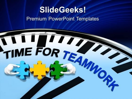 Time To Work As Teamwork Business Concept PowerPoint Templates Ppt Backgrounds For Slides 0413