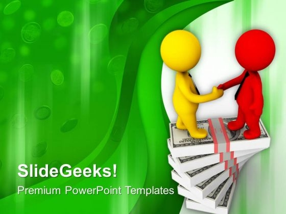 Two Men Shaking Hands On Dollars PowerPoint Templates Ppt Backgrounds For Slides 0713