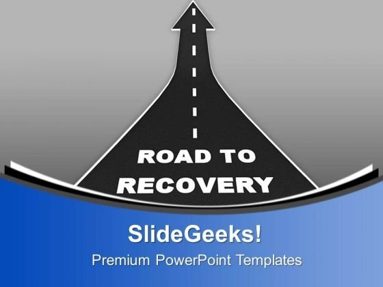 Upward Arrow Road To Recovery PowerPoint Templates Ppt Backgrounds For Slides 0713