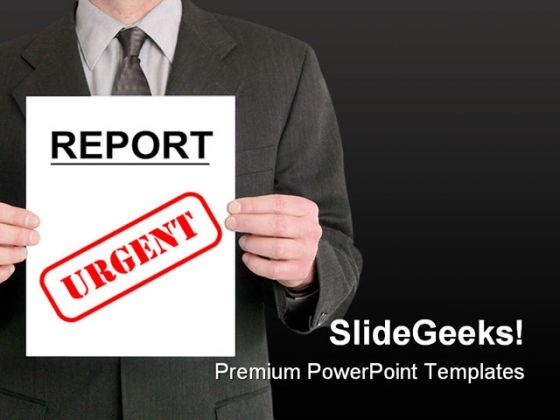 Urgent Report Business PowerPoint Templates And PowerPoint Backgrounds 0711