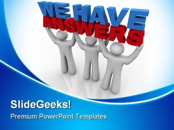 We Have Answers Business PowerPoint Backgrounds And Templates 1210