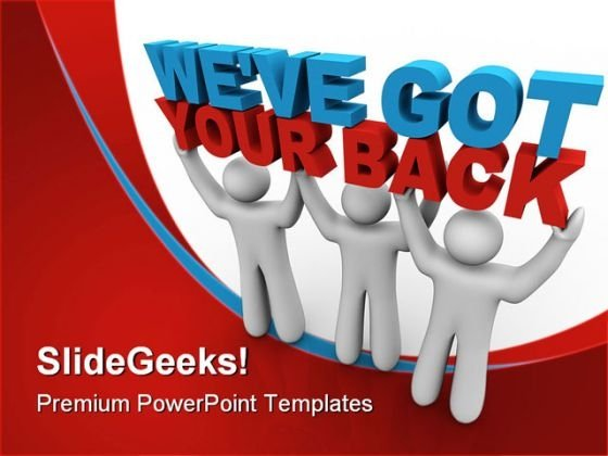 We Have Got Your Back Business PowerPoint Templates And PowerPoint Backgrounds 0411