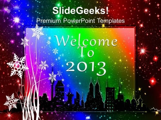 Welcome the new year 2013 powerpoint templates ppt backgrounds for welcome the new year 2013 powerpoint templates ppt backgrounds for slides 0613 powerpoint themes toneelgroepblik Gallery