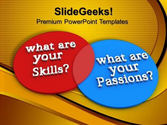 What Are Your Skills And Passions Marketing PowerPoint Templates And PowerPoint Themes 0912