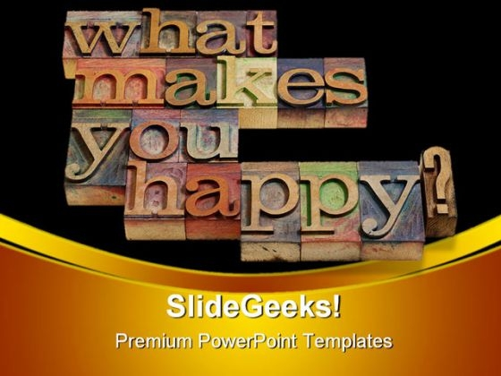 What Makes You Happy Shapes PowerPoint Templates And PowerPoint Backgrounds 0511