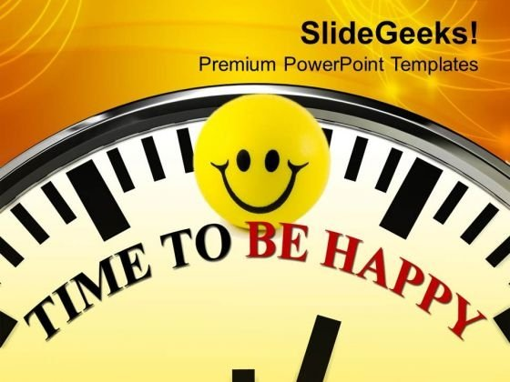 White Clock With Time To Be Happy PowerPoint Templates Ppt Backgrounds For Slides 0113