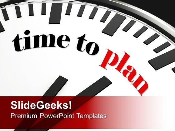 White Clock With Words Time To Plan Future PowerPoint Templates And PowerPoint Themes 0912
