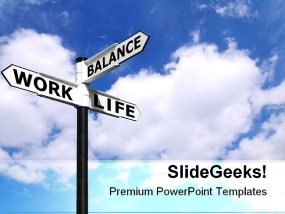 Work Life Balance Signpost Future PowerPoint Templates And PowerPoint Backgrounds 0911