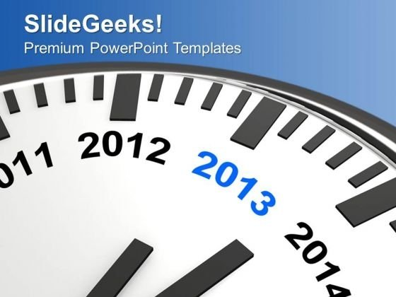 Year 2013 Is Quickly Approaching Wall Clock PowerPoint Templates Ppt Backgrounds For Slides 0113
