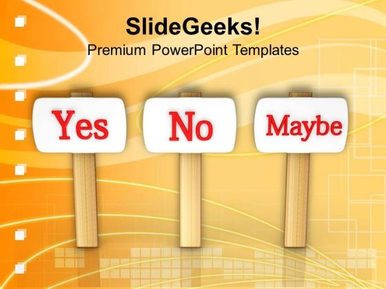 Yes No May Be Decision Sign Boards PowerPoint Templates Ppt Backgrounds For Slides 0313