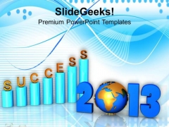 2013 Business Growth Success PowerPoint Templates Ppt Backgrounds For Slides 1212