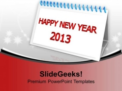 2013 Calender Happy New Year Festival PowerPoint Templates Ppt Backgrounds For Slides 0113