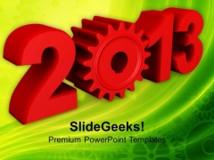 2013 New Year With Gear Wheels Industrial PowerPoint Templates Ppt Backgrounds For Slides 1212
