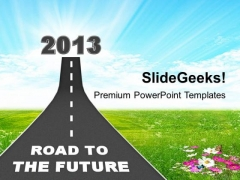 2013 Road To The Future PowerPoint Templates Ppt Backgrounds For Slides 1112