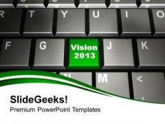 2013 Vision On Keyboard Technology PowerPoint Templates Ppt Backgrounds For Slides 0113