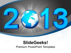 2013 With Globe New Year Concept PowerPoint Templates Ppt Backgrounds For Slides 1112