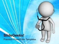 3d Doctor With A Stethoscope PowerPoint Templates Ppt Backgrounds For Slides 0813