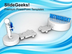 3d Man And Puzzle With Word Retirement Future PowerPoint Templates Ppt Backgrounds For Slides 0113