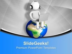 3d Man Sitting On Planet Earth With Laptop PowerPoint Templates Ppt Backgrounds For Slides 0713