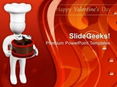 3d Man With Chocolate Cake Valentines Day PowerPoint Templates Ppt Backgrounds For Slides 0213