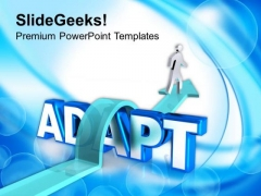 Adapt The Trend To Become Successful PowerPoint Templates Ppt Backgrounds For Slides 0513