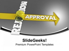 Avoid Rejection To Get Approval PowerPoint Templates Ppt Backgrounds For Slides 0613