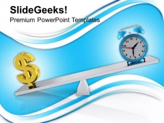 Balance The Time And Money PowerPoint Templates Ppt Backgrounds For Slides 0513
