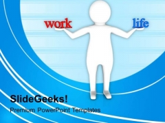 Balance Work And Life PowerPoint Templates Ppt Backgrounds For Slides 0713