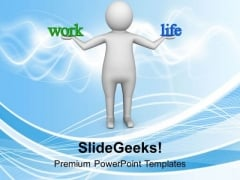 Balance Your Work And Life PowerPoint Templates Ppt Backgrounds For Slides 0713