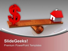 Balancing Dollar Money And Real Estate PowerPoint Templates Ppt Backgrounds For Slides 0313