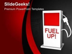 Be Fuel Up For Long Race Of Business PowerPoint Templates Ppt Backgrounds For Slides 0613