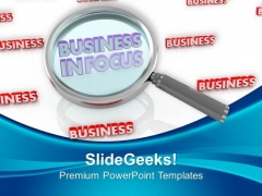 Be In Focus While Doing Business PowerPoint Templates Ppt Backgrounds For Slides 0513