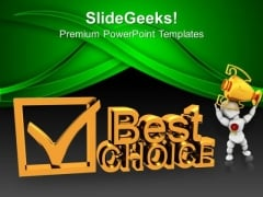 Best Choice Concept Check Mark Award Business PowerPoint Templates And PowerPoint Themes 0912