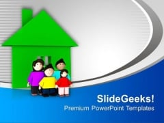 Best Home Build With Good Family PowerPoint Templates Ppt Backgrounds For Slides 0613