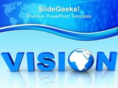 Blue Word Vision With Globe PowerPoint Templates And PowerPoint Themes 0812