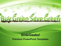 Buy Green Save Green Environment PowerPoint Templates And PowerPoint Themes 0212