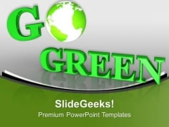 By Going Green We Can Save Planet PowerPoint Templates Ppt Backgrounds For Slides 0513