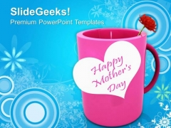 Celebrate Motherhood On Mothers Day PowerPoint Templates Ppt Backgrounds For Slides 0513
