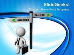 Choose Success Or Failure Path Of Business PowerPoint Templates Ppt Backgrounds For Slides 0713