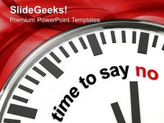 Choose Time To Say No PowerPoint Templates Ppt Backgrounds For Slides 0513